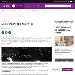 Lise Meitner : et la fission fut