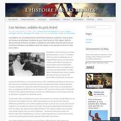 Lise Meitner, oubliée du prix Nobel