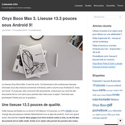 Onyx Boox Max 3. Liseuse 13.3 pouces sous Android 9! – Liseuses.info