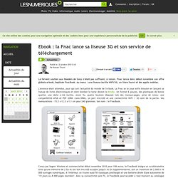Ebook : la Fnac lance sa liseuse 3G et son service de téléchargement