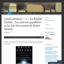 LisezLaScience – 1 – La Réalité Cachée : Les univers parallèles et les lois du cosmos de Brian Greene