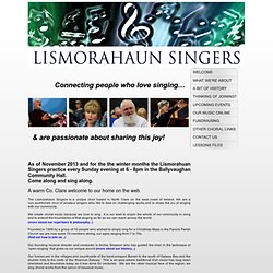 Lismorahaun Singers - connecting people who love singing and are passionate about sharing this joy
