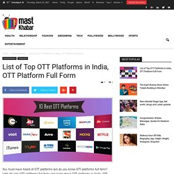 List of Top 10 OTT Platforms in India, OTT Platforms Full Form