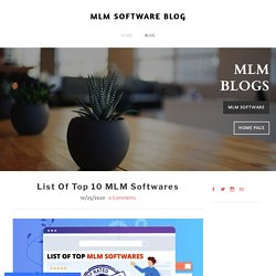 List Of Top 10 MLM Softwares - MLM SOFTWARE BLOG