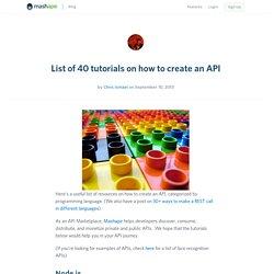 List of 40 tutorials on how to create an API - Mashape Blog