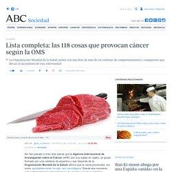 Lista completa: las 118 cosas que provocan cáncer según la OMS