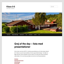Grej of the day – lista med presentationer