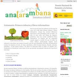 anatarambana literatura infantil: Listamanía: Primera infancia y libros informativos