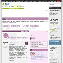 Liste des opérations : TVA non déductible - Forum Droit Fiscal, droit des sociétés, droit des affaires