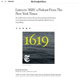 Listen to '1619,' a Podcast From The New York Times