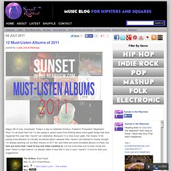 12 Must-Listen Albums of 2011 | Sunset in the Rearview
