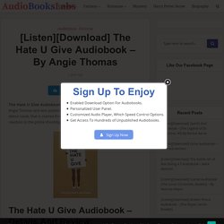[Listen][Download] The Hate U Give Audiobook - By Angie Thomas