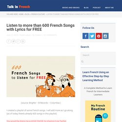 Listen more than 555 French Songs with lyrics for FREE.