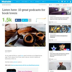 Listen here: 10 great podcasts for book lovers