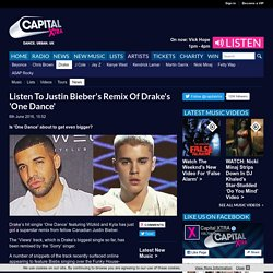Listen To Justin Bieber's Remix Of Drake's 'One Dance'