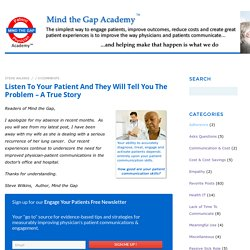 Listen To Your Patient And They Will Tell You The Problem - A True Story - Mind The Gap