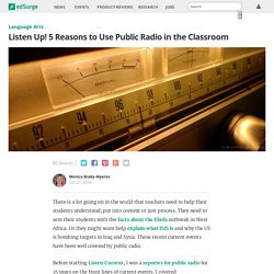 Listen Up! 5 Reasons to Use Public Radio in the Classroom
