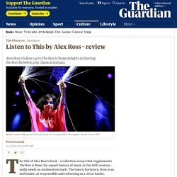 Listen to This by Alex Ross – review
