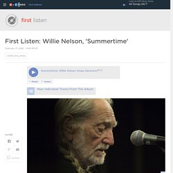 First Listen: Willie Nelson, 'Summertime'