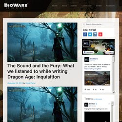 The Sound and the Fury: What we listened to while writing Dragon Age: Inquisition