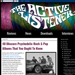 THE ACTIVE LISTENER: 40 Obscure Psychedelic Rock & Pop Albums That You Ought To Know