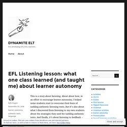 EFL Listening lesson: what one class learned (and taught me) about learner autonomy – DYNAMITE ELT
