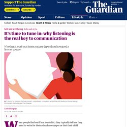 It's time to tune in: why listening is the real key to communication