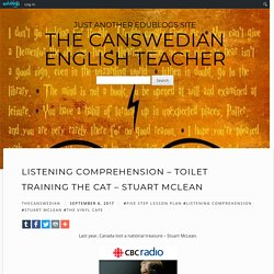 Listening Comprehension – Toilet Training the Cat – Stuart McLean