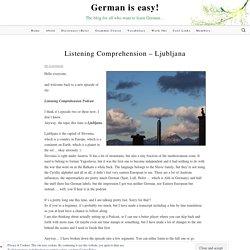 Listening Comprehension – Ljubljana