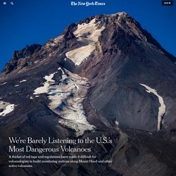We're Barely Listening to the U.S.'s Most Dangerous Volcanoes