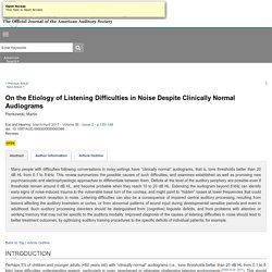 On the Etiology of Listening Difficulties in Noise Despite C... : Ear and Hearing