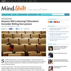 Anyone Still Listening? Educators Consider Killing the Lecture