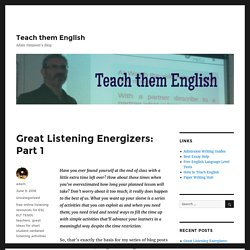 Great Listening Energizers: Part 1 – Teach them English