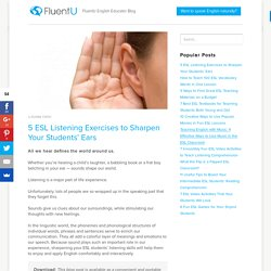 5 ESL Listening Exercises to Sharpen Your Students' Ears
