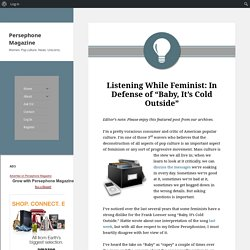"""Listening While Feminist: In Defense of """"Baby It's Cold Outside"""""""