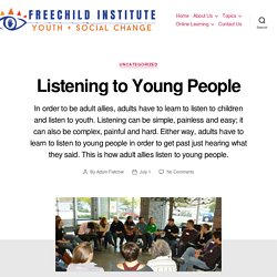 Listening to Young People – Freechild Institute