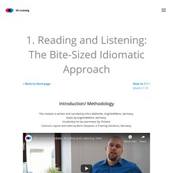 1. Reading and Listening: The Bite-Sized Idiomatic Approach – EFL.training