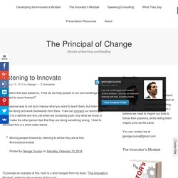 Listening to Innovate – The Principal of Change