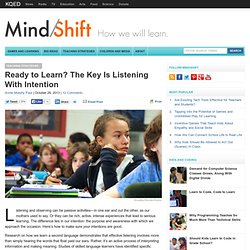 Ready to Learn? The Key Is Listening With Intention
