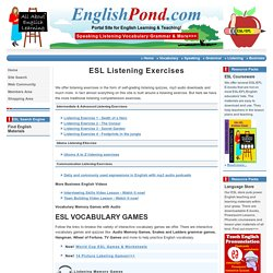 ESL, English Listening Exercises for Beginners, Intermediate and Advanced Levels