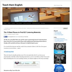 The 10 Best Places to Find ELT Listening Materials