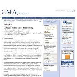 CMAJ October 7, 2008; 179 (8). Listériose : la pointe de l'iceberg