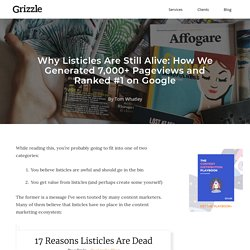 Listicles: How to Generate 7,000+ Pageviews & Rank #1 on Google