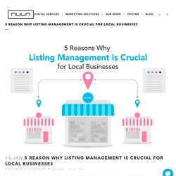 5 Reason Why Listing Management is Crucial for Local Businesses