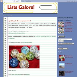 Lists Galore!: 150 things to do when you're bored