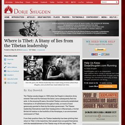 Where is Tibet: A litany of lies from the Tibetan leadership