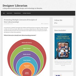 Promoting Multiple Literacies (Principles of New Librarianship)