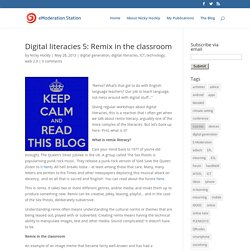 Digital literacies 5: Remix in the classroom