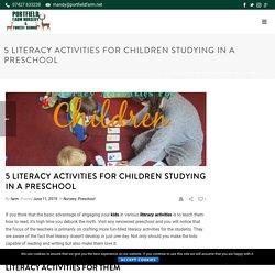 5 Literacy Activities For Children Studying In A Preschool