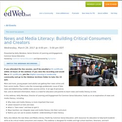News and Media Literacy: Building Critical Consumers and Creators